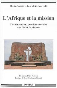 L'Afrique et la mission : terrains anciens, questions nouvelles avec Claude Prudhomme