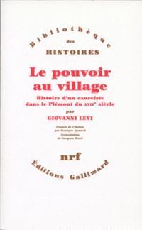 Le Pouvoir au village : histoire d'un exorciste dans le Piémont du XVIIe siècle