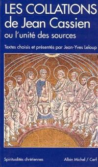 Les collations de Jean Cassien ou L'unité des sources