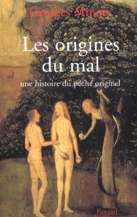 Les origines du mal : une histoire du péché originel