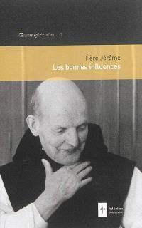 Oeuvres spirituelles. Volume 1, Les bonnes influences