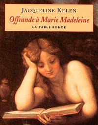 Offrande à Marie-Madeleine