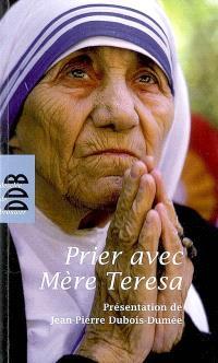 Prier avec Mère Teresa