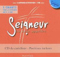 Seigneur tu nous appelles : 5 chants pour une année de catéchèse, 8-11 ans : CD du catéchiste, partitions incluses