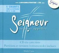 Seigneur, tu nous appelles : 5 chants pour la catéchèse des 8-11 ans : CD du catéchiste, partitions et versions instrumentales incluses