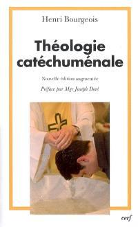 Théologie catéchuménale : à propos de la nouvelle évangélisation