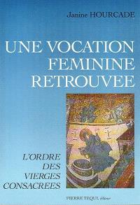 Une vocation féminine retrouvée : l'ordre des vierges consacrées