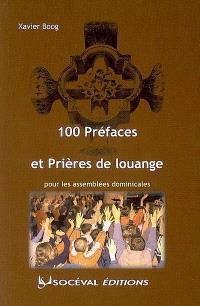 100 préfaces et prières de louange pour les assemblées dominicales