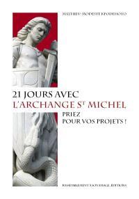 21 jours avec l'archange st Michel : priez pour vos projets !