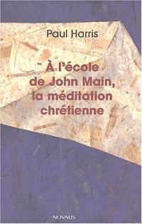 À l'école de John Main, la méditation chrétienne
