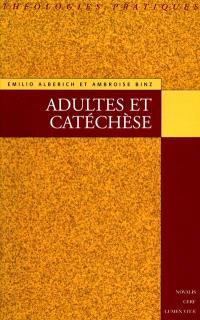 Adultes et catéchèse : éléments de méthodologie catéchétique de l'âge adulte