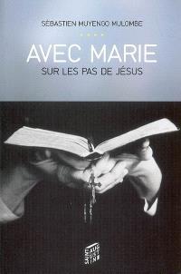 Avec Marie sur les pas de Jésus : réflexions, méditations et prières avec le Rosaire : hommage à Jean-Paul II