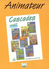 Cascades : animateur