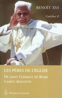 Catéchèses. Volume 2, Les Pères de l'Eglise : de saint Clément de Rome à saint Augustin