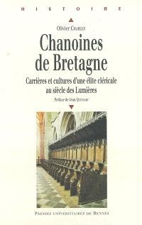 Chanoines de Bretagne : carrières et cultures d'une élite cléricale au siècle des Lumières