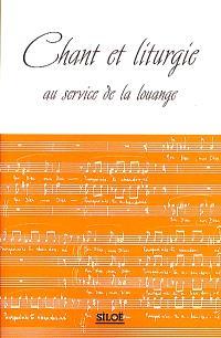 Chant et liturgie au service de la louange
