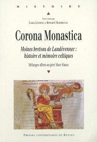 Corona monastica : moines bretons de Landévennec : histoire et mémoire celtiques : mélanges offerts au père Marc Simon