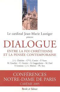Dialogue entre la foi chrétienne et la pensée contemporaine : conférences de Carême à Notre-Dame de Paris