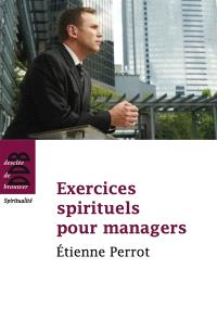 Exercices spirituels pour managers