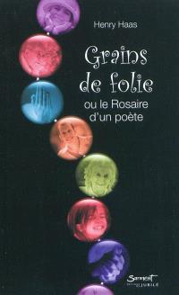 Grains de folie ou Le rosaire d'un poète