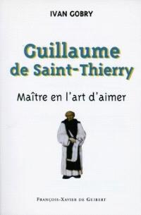 Guillaume de Saint Thierry : maître en l'art d'aimer