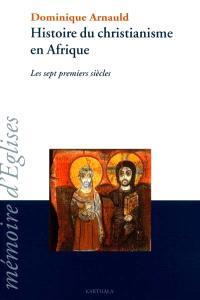 Histoire du christianisme en Afrique : les sept premiers siècles