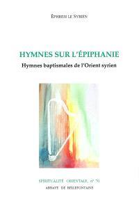 Hymnes sur l'Epiphanie : hymnes baptismales de l'Orient syrien