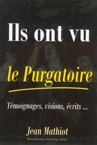Ils ont vu le purgatoire : témoignages, visions, écrits...