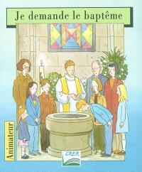 Je demande le baptême : animateur