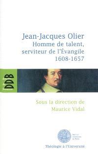 Jean-Jacques Olier, homme de talent, serviteur de l'Évangile (1608-1657) : actes du colloque