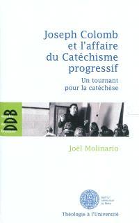 Joseph Colomb et l'affaire du catéchisme progressif : un tournant pour la catéchèse