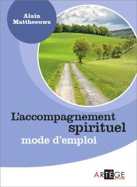 L'accompagnement spirituel : mode d'emploi