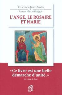 L'ange, le rosaire et Marie : méditations oecuméniques du Rosaire