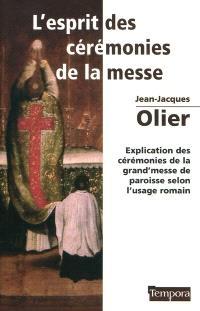 L'esprit des cérémonies de la messe : explication des cérémonies de la grand'messe de paroisse selon l'usage romain