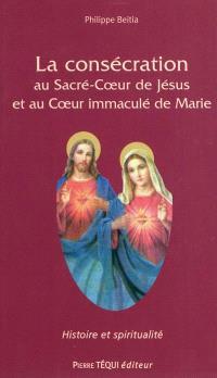 La consécration au Sacré-Coeur de Jésus et au Coeur immaculé de Marie : des apparitions de la médaille miraculeuse à nos jours