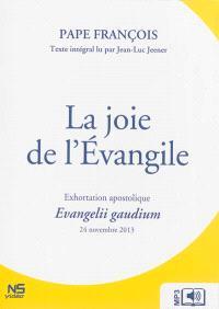 La joie de l'Evangile : exhortation apostolique : 24 novembre 2013 = Evangelii gaudium