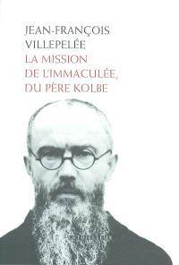 La mission de l'Immaculée, du père Kolbe