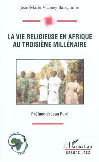 La vie religieuse en Afrique au troisième millénaire