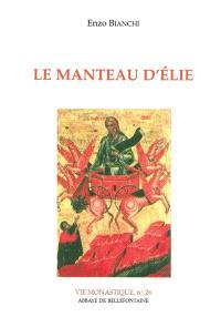 Le Manteau d'Elie : itinéraire spirituel pour la vie religieuse