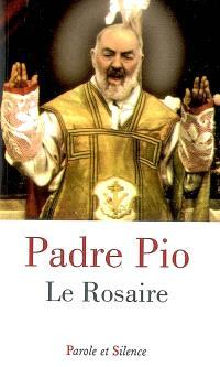 Le rosaire : prier le rosaire avec les vingt mystères
