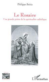 Le rosaire : une grande prière de la spiritualité catholique