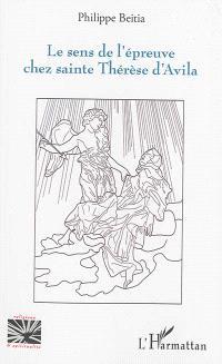 Le sens de l'épreuve chez sainte Thérèse d'Avila