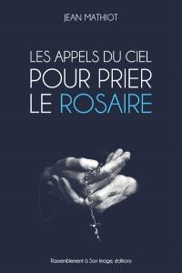 Les appels du ciel pour prier le rosaire