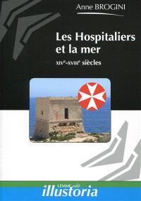 Les Hospitaliers et la mer : XIVe-XVIIIe siècles