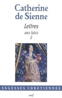 Les lettres, Volume 4, Lettres aux laïcs. Volume 2