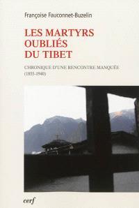 Les martyrs oubliés du Tibet : chronique d'une rencontre manquée (1855-1940)
