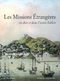 Les missions étrangères en Asie et dans l'océan Indien