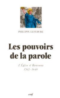 Les Pouvoirs de la parole : l'Eglise et Rousseau, 1762-1848