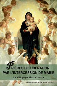 Prières de libération par l'intercession de Marie