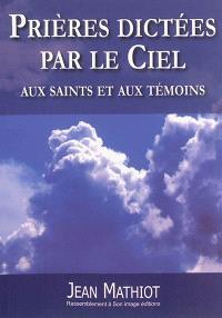 Prières dictées par le ciel aux saints et aux témoins